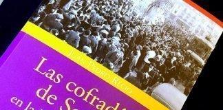"""Presentación de la cuarta edición del libro """"Las Cofradías de Sevilla en la II República"""""""